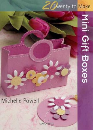 20 To Make - Mini Gift Boxes - Michelle Powell